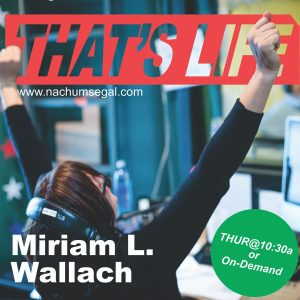 THAT'S LIFE WITH MIRIAM L. WALLACH